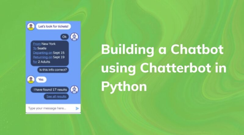 Building a Chatbot using Chatterbot in Python