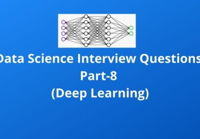 Data Science Interview Questions Part-8(Deep Learning)